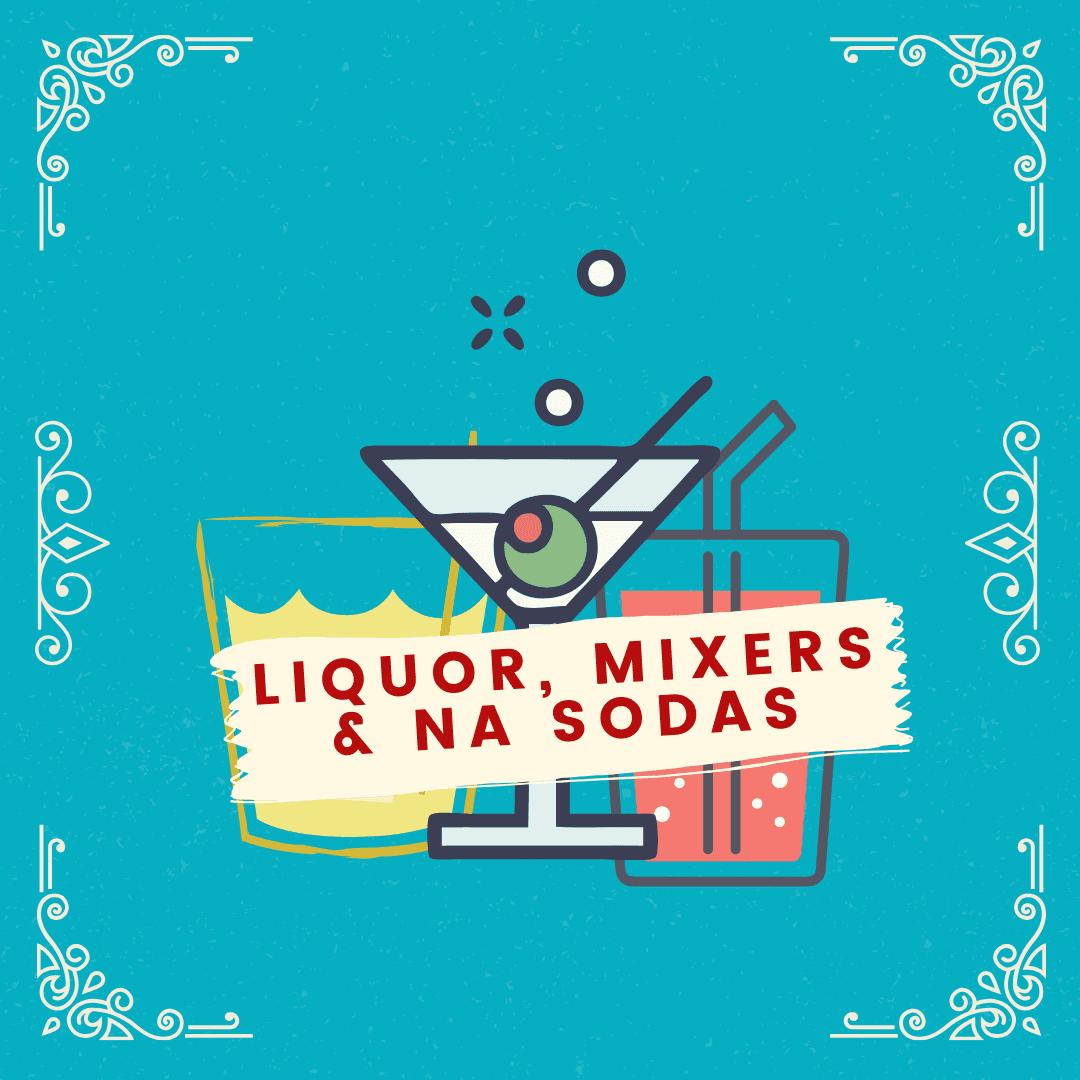 Liquor, Mixers, Sodas & Coffee